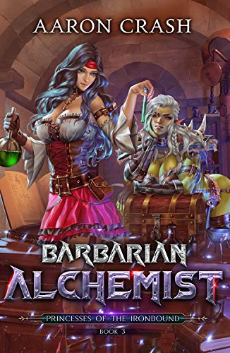 Barbarian Alchemist (Princesses of the Ironbound Book 3)