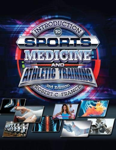 Compare Textbook Prices for Introduction to Sports Medicine and Athletic Training MindTap Course List 3 Edition ISBN 9780357379165 by France, Robert C