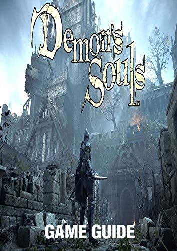 DEMON'S SOULS: The complete guide for professional players (English Edition)