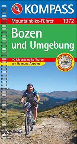 Bozen und Umgebung: Mountainbike-Führer mit Top-Routenkarten (KOMPASS-Fahrradführer, Band 1972)