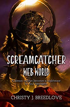 Screamcatcher: Web World by [Christy J. Breedlove, Chris H.  Stevenson]