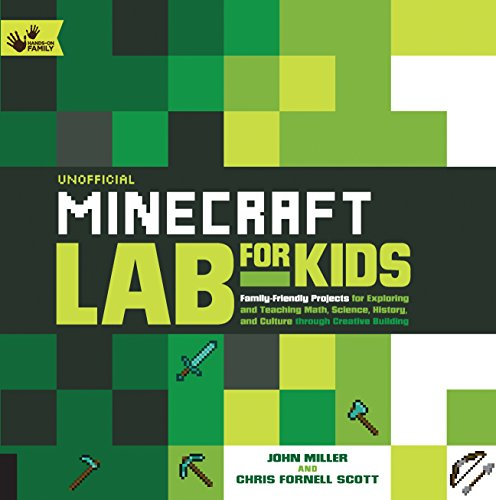 Unofficial Minecraft Lab for Kids: Family-Friendly Projects for Exploring and Teaching Math, Science, History, and Culture Through Creative Building (Hands-on Family, Band 7)