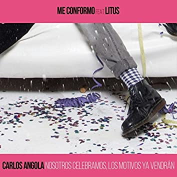 Me Conformo (feat. Litus)