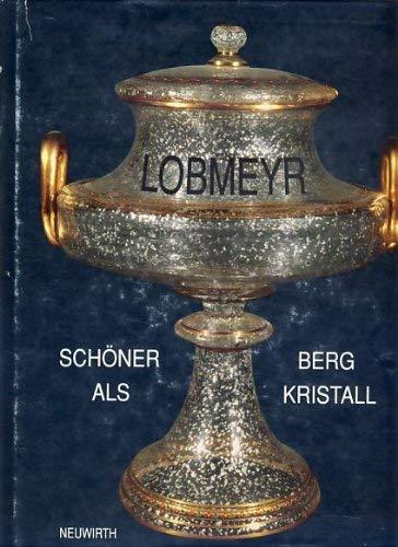 Schöner als Bergkristall. Ludwig Lobmeyr - Glas Legende: Dt. /Engl.