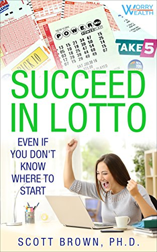 Succeed in Lotto Even if You Don't Know Where to Start!: Rational investors get the best edge and odds in a lotto or lottery system. Run a syndicate (pool) and deal with taxes. (English Edition)