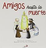 Amigos hasta la muerte: Historia y anédoctas de Santos y Santas de ayer y de hoy