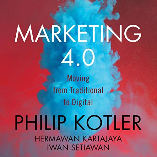 Marketing 4.0     Moving from Traditional to Digital              By:                                                                                                                                 Philip Kotler,                                                                                        Hermawan Kartajaya,                                                                                        Iwan Setiawan                               Narrated by:                                                                                                                                 Jonathan Todd Ross                      Length: 4 hrs and 48 mins     Not rated yet     Overall 0.0