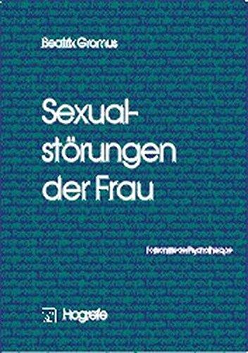 Sexualstörungen der Frau (Fortschritte der Psychotherapie / Manuale für die Praxis)