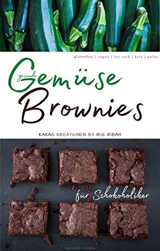 Gesunde Gemüse Brownies für Schokoholiker