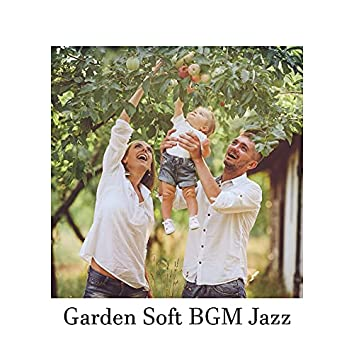 Garden Soft BGM Jazz – Relax with Family, Outdoor Music, Calm Melodies