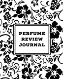 Perfume Review Journal: Daily Fragrance & Scent Log, Notes & Track Collection, Rate Different Perfumes Information, Logbook, Write & Record Smell Details, Personal Book