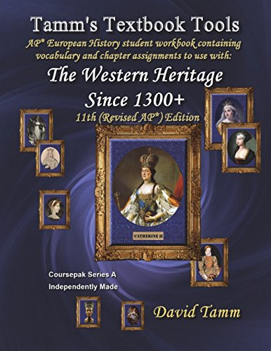 The Western Heritage Since 1300 11th (AP*) Edition+ Student Workbook: Relevant daily assignments tailor-made for the Kag