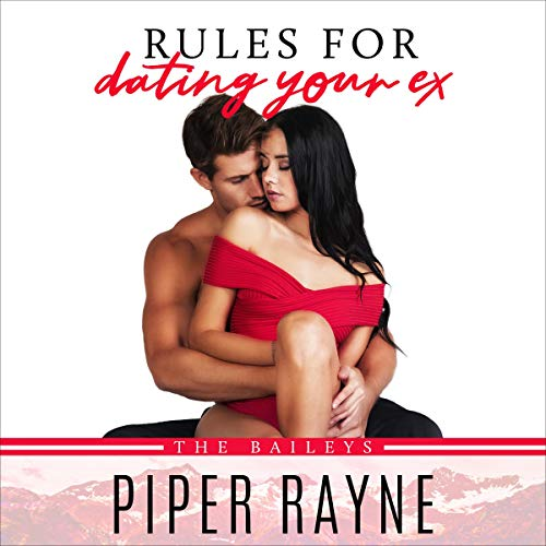 Rules for Dating Your Ex Audiobook By Piper Rayne cover art