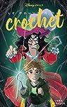 Disney Chills, tome 3 : Le pouvoir du crochet par Strange
