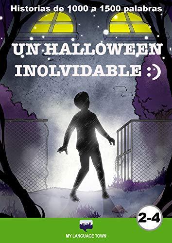Historias de 1000 a 1500 palabras UN HALLOWEEN INOLVIDABLE :) (Spanish Edition)