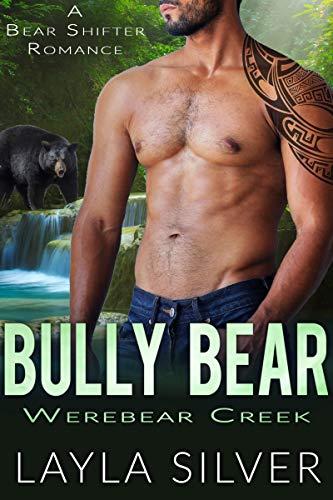 Bully Bear: A Bear Shifter Romance (Werebear Creek Book 3)