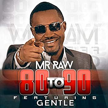 80 To 90 (feat. Gentle)