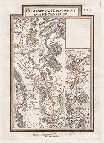 Chaussee von Donauwörth nach Regensburg [Tab B] - Vohburg Neustadt an der Donau Abendsberg Bad Abbach Regensburg Bayern Karte map Kupferstich antique print