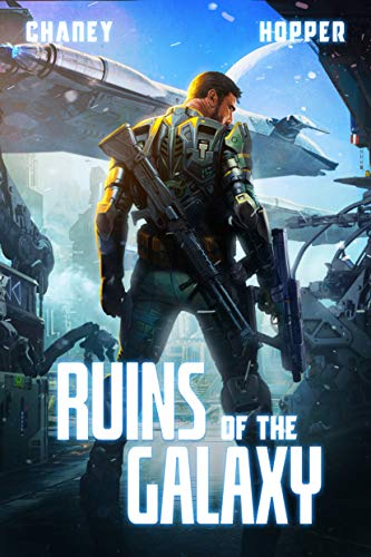 A combination of gritty military sci-fi, exploration, and expansive world-building: Ruins Of The Galaxy by J.N. Chaney and Christopher Hopper