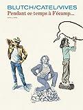 Les Cahiers Aire Libre - Tome 5 - Pendant Ce Temps a Fecamp...