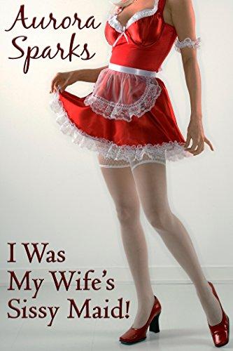 I Was My Wife's Sissy Maid! (Sissified Husband...
