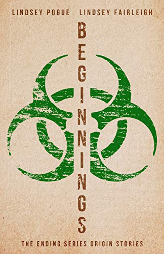 Beginnings: The Ending Series Origin Stories by [Lindsey Pogue, Lindsey Fairleigh]