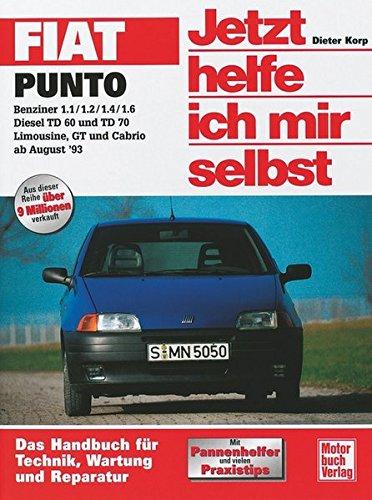 Fiat Punto. Jetzt helfe ich mir selbst: Benziner 1.1/1.2/1.4/1.6; Diesel TD 60 und TD 70; Limousine, GT und Cabrio ab August '93: 201