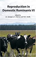 Reproduction in Domestic Ruminants: Proceedings of the Seventh International Symposium on Reproduction in Domestic Ruminants (Society of Reproduction and Fertility)