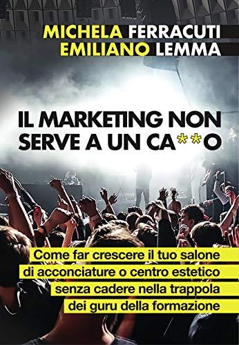 Il marketing non serve a ca**o