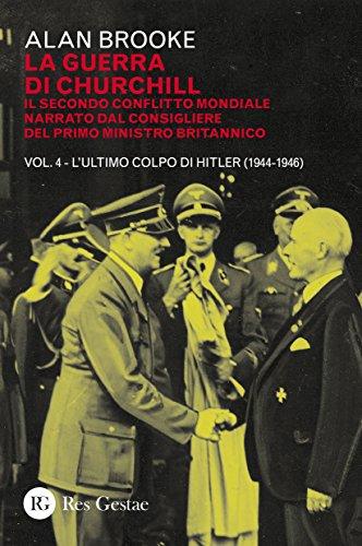 La guerra di Churchill. Il secondo conflitto mondiale narrato dal consigliere del primo ministro: 4