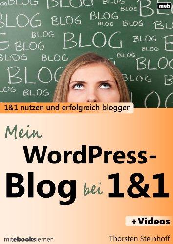 Mein WordPress-Blog bei 1und1: 1und1 nutzen und erfolgreich bloggen