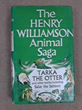 The Henry Williamson Animal Saga Tarka the Otter and other stories including Salar the Salmon