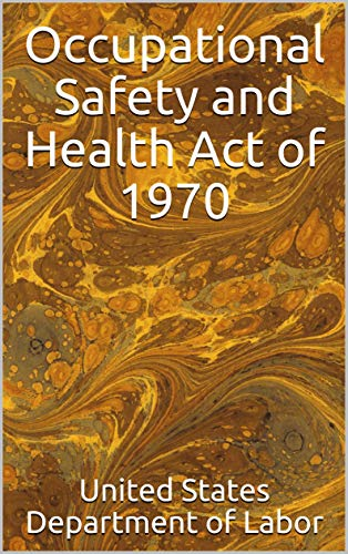 Occupational Safety and Health Act of 1970 (English Edition)