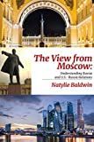 The View from Moscow: Understanding Russia & U.S.-Russia Relations