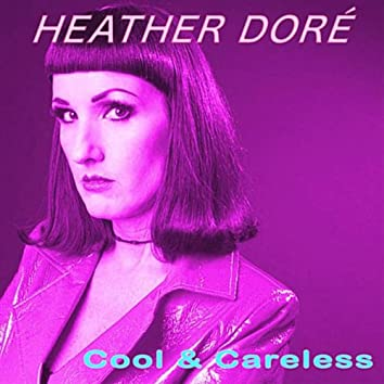 Cool & Careless