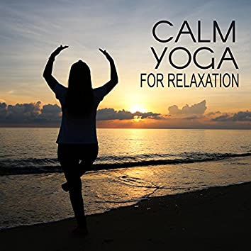 Calm Yoga for Relaxation