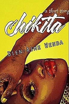 Chikita by [Bien-Aime Wenda]