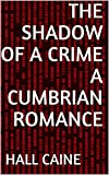 The Shadow of a Crime A Cumbrian Romance (English Edition)