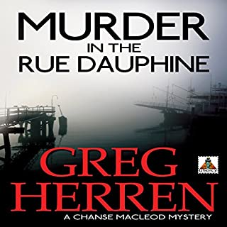 Murder in the Rue Dauphine     Chanse MacLeod Mysteries, Book 1              By:                                                                                                                                 Greg Herren                               Narrated by:                                                                                                                                 Jerry L. Wheeler                      Length: 6 hrs and 27 mins     1 rating     Overall 5.0