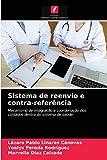 Sistema de reenvio e contra-referência: Mecanismo de integração e coordenação dos cuidados dentro do sistema de saúde