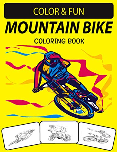 MOUNTAIN BIKE COLORING BOOK: An Excellent Mountain Bike Coloring Book for Toddlers, Preschoolers & Kids