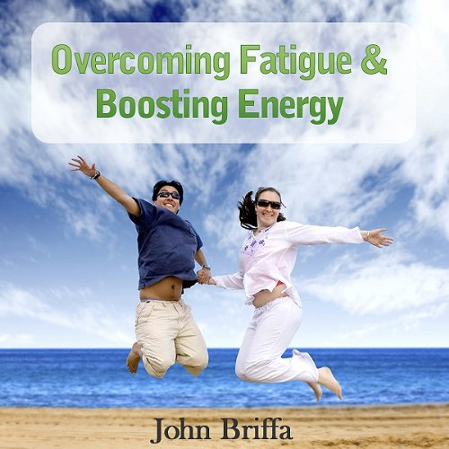 Overcoming Fatigue and Tiredness, and Boosting Energy audiobook cover art