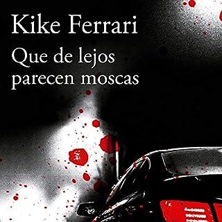 Que de lejos parecen moscas [From Afar They Look Like Flies] audiobook cover art