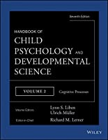 Handbook of Child Psychology and Developmental Science, Cognitive Processes (Handbook of Child Psychology and Developmental Science, 7th Edition)