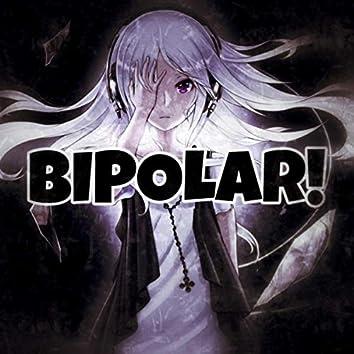 BIPOLAR!
