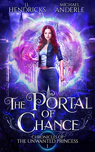 The Portal of Chance: A YA Halfling Fae UF/Adventure Series (Chronicles of The Unwanted Princess Book 1) (English Edition)