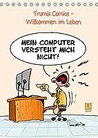 WIllkommen im Leben (Tischkalender 2022 DIN A5 hoch): Cartoons von Trumix ueber das Leben und den Alltag (Monatskalender, 14 Seiten )
