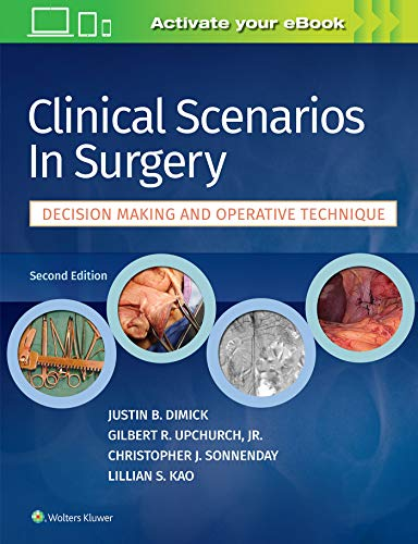 Compare Textbook Prices for Clinical Scenarios in Surgery 2 Edition ISBN 9781496349071 by Dimick MD, Justin B.,Upchurch Jr. M.D., Gilbert R.,Sonnenday MD, Christopher J.,Kao, Lillian S.