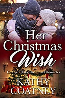 Her Christmas Wish (Crooked Halo Christmas Chronicles Book 2) by [Kathy Coatney]