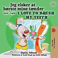 I Love to Brush My Teeth (Danish English Bilingual Bilingual Book for Kids) (Danish English Bilingual Collection)